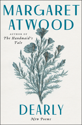 Dearly: New Poems - Atwood, Margaret