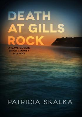 Death at Gills Rock - Skalka, Patricia, and Paul, Charles B (Translated by), and Wiesel, Elie (Foreword by)