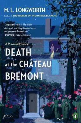 Death at the Chateau Bremont: A Verlaque and Bonnet Mystery - Longworth, M L