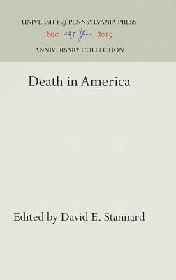 Death in America - Stannard, David E (Editor)
