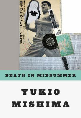 Death in Midsummer: And Other Stories - Mishima, Yukio, Professor