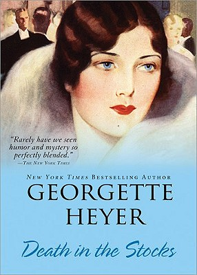 Death in the Stocks - Heyer, Georgette