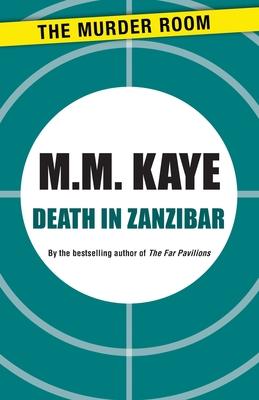 Death in Zanzibar - Kaye, M M