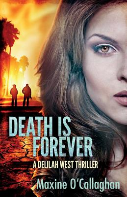 Death Is Forever: A Delilah West Thriller - O'Callaghan, Maxine