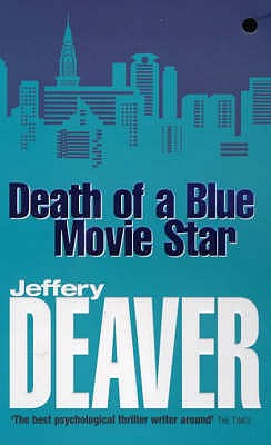 Death of a Blue Movie Star - Deaver, Jeffery