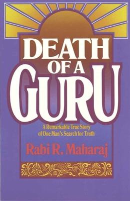 Death of a Guru - Maharaj, Rabi, and Hunt, Dave
