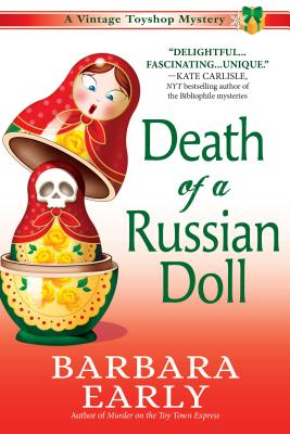 Death of a Russian Doll: A Vintage Toy Shop Mystery - Early, Barbara