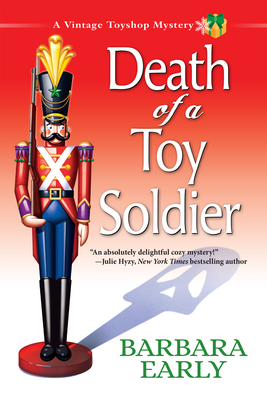 Death of a Toy Soldier: A Vintage Toyshop Mystery - Early, Barbara
