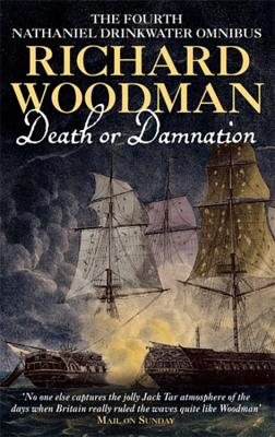 Death Or Damnation: Nathaniel Drinkwater Omnibus 4: Numbers 10, 11 & 12 in series - Woodman, Richard