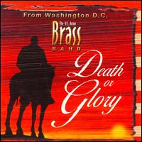 Death or Glory - David A. Kratz (horn); Laura J. Lineberger (euphonium); Nathan Sommers (tenor); United States Army Brass Band;...