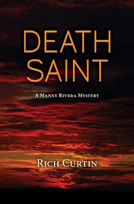 Death Saint: A Manny Rivera Mystery - Curtin, Rich