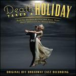 Death Takes a Holiday [Original Off-Broadway Cast Recording]