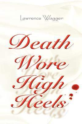 Death Wore High Heels - Wagger, Larry