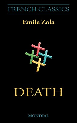 Death - Zola, Emile, and Moore, Andrew (Editor)