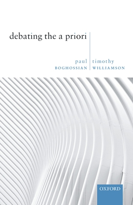 Debating the A Priori - Boghossian, Paul, and Williamson, Timothy