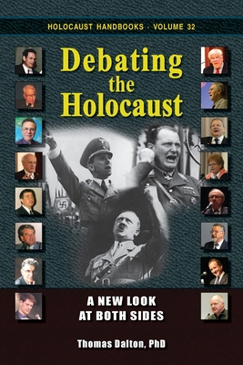 Debating the Holocaust: A New Look at Both Sides - Dalton, Thomas