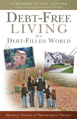 Debt-Free Living in a Debt-Filled World - Thomas, Michelle, Dr., and Thomas, Trevor Grant