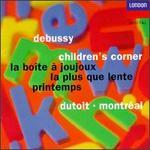 Debussy: Children's Corner/La Bo�te A Joujoux/Printemps/La Plus Que Lente