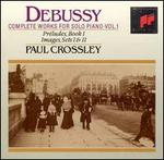 Debussy: Complete Works for Solo Piano, Vol. 1