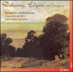 Debussy, Elgar: Works for organ