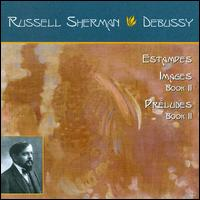 Debussy: Estampes; Images Book 2; Pr�ludes Book 2 - Russell Sherman (piano)