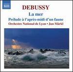 Debussy: La mer; Prélude à l'après-midi d'un faune