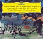 Debussy: La Mer; Prélude à L'Apres-midi d'un Faune; Ravel: Daphnis et Chloé, Suite No. 2; Bolero