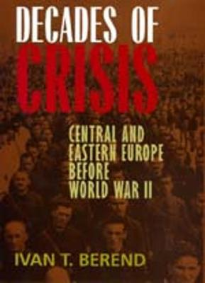 Decades of Crisis - Berend, Ivan T