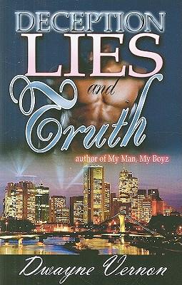 Deception, Lies & Truth - Vernon, Dwayne