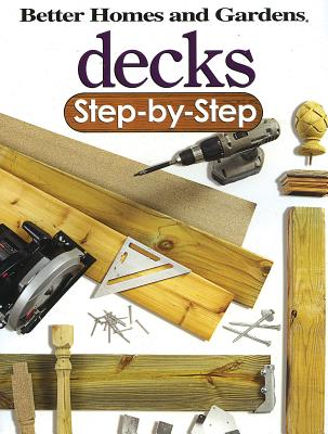 Decks Step-By-Step - Better Homes and Gardens