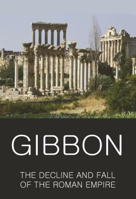 Decline and Fall of the Roman Empire - Gibbon, Edward, and Gibbon, E, and Griffith, Tom (Editor)