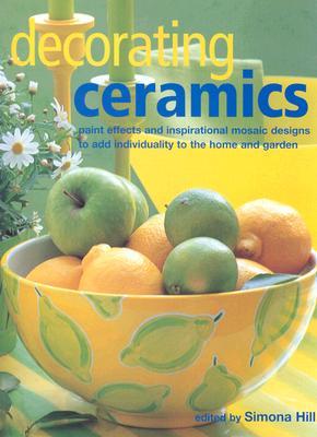 Decorating Ceramics - Hill, Simona (Editor)