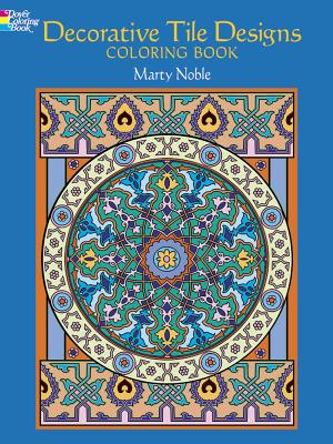 Decorative Tile Designs: Coloring Book - Noble, Marty