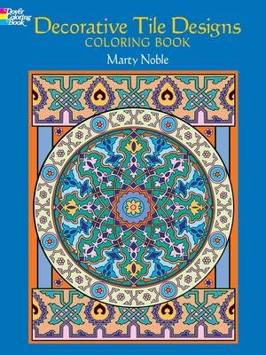 Decorative Tile Designs Coloring Book - Noble, Marty