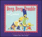 Deep Deep Trouble