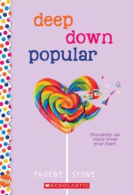 Deep Down Popular: A Wish Novel - Stone, Phoebe