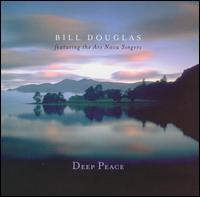 Deep Peace - Bill Douglas featuring the Ars Nova Singers