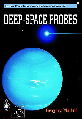 Deep-Space Probes - Matloff, Gregory L, and Matloff, Greogory L