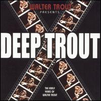 Deep Trout - Walter Trout