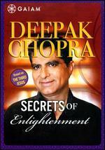 Deepak Chopra: Secrets of Enlightenment