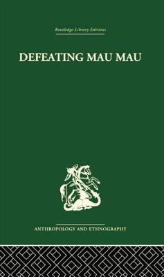 Defeating Mau Mau - Leakey, Louis
