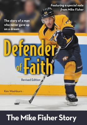 Defender of Faith: The Mike Fisher Story - Washburn, Kim