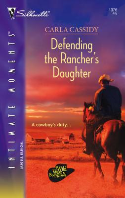 Defending the Rancher's Daughter - Cassidy, Carla