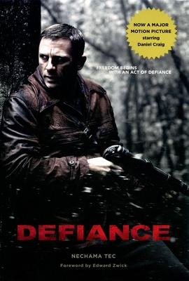Defiance - Tec, Nechama, Professor, and Zwick, Edward (Foreword by)