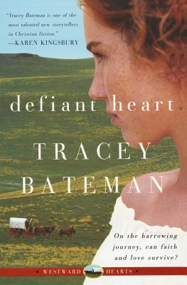 Defiant Heart - Bateman, Tracey