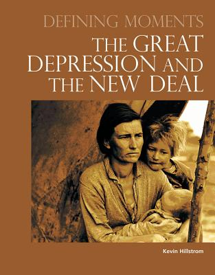 Defining Moments: The Great Depression and the New Deal - Hillstrom, Kevin