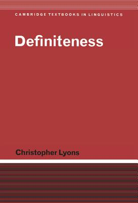 Definiteness - Lyons, Christopher, and Anderson, S R (Editor), and Bresnan, J (Editor)