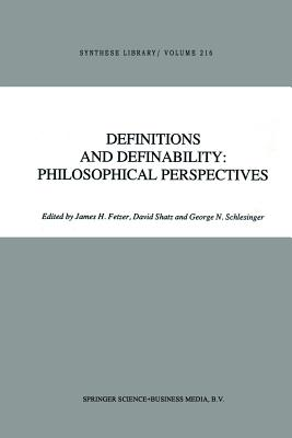 Definitions and Definability: Philosophical Perspectives - Fetzer, J H (Editor), and Shatz, D (Editor), and Schlesinger, G (Editor)