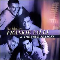 Definitive Frankie Valli & The Four Seasons - Frankie Valli & the Four Seasons