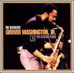 Definitive Grover Washington, Jr.: The Elektra Years